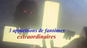 Apparition de fantômes