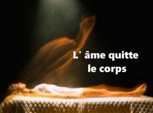 l' âme quitte t' il le corps après la mort ?