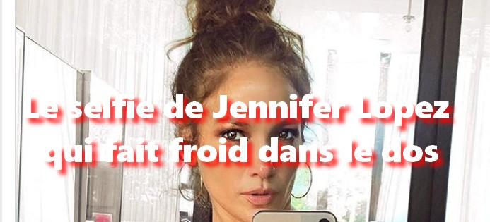 Ce détail en arrière-plan du selfie de Jennifer Lopez qui fait froid dans le dos