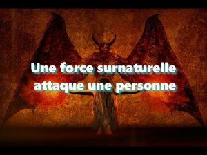 Une force surnaturelle attaque une personne
