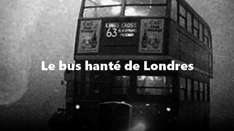 Le bus hanté de Londres