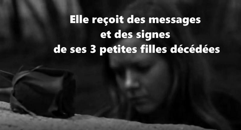 Elle reçoit des messages et des signes de ses 3 petites filles décédées