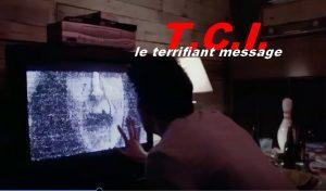 T C I  le terrifiant message