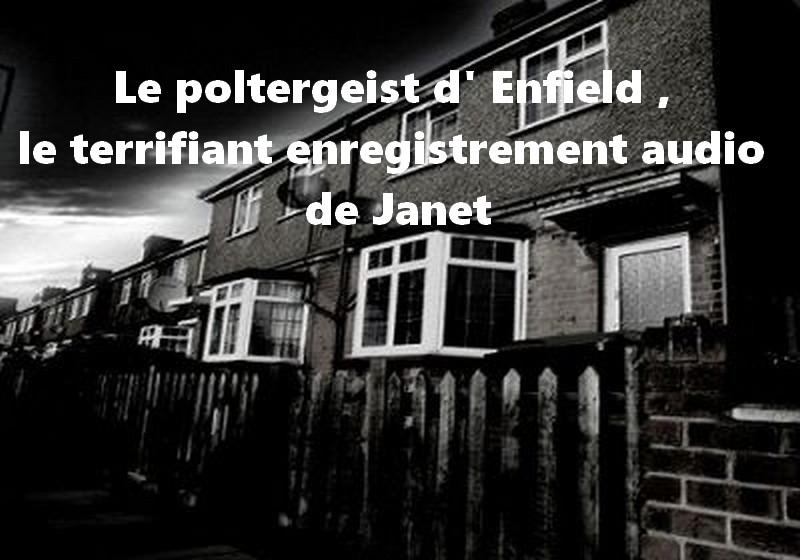 Le poltergeist d' Enfield , le terrifiant enregistrement audio de Janet
