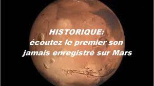 HISTORIQUE: écoutez le premier son jamais enregistré sur Mars