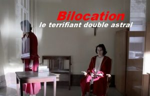 Bilocation, le terrifiant double astral.
