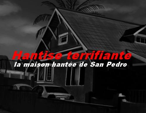 La maison hantée de San Pedro