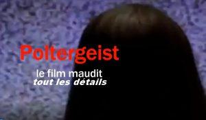 Poltergeist , le film maudit