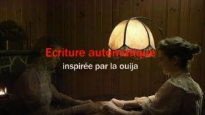 Ecriture automatique, inspirée par la ouija