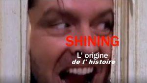 Shining , l' origine et l' histoire vraie.