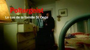 Poltergeist, le cas  de la famille St Onge