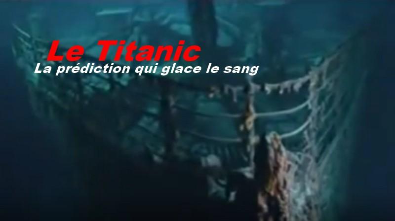 Le Titanic , la prédiction qui glace le sang.