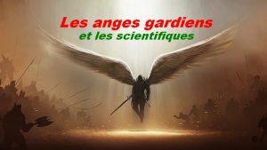 Les anges gardiens et les scientifiques