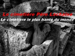 Le cimetière Père Lachaise hanté