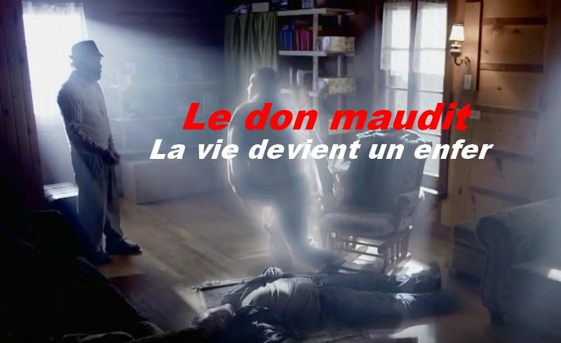 Le don maudit.