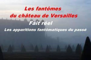Les fantômes du château de Versailles.