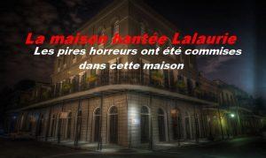 La maison hantée Lalaurie