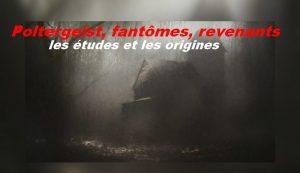 Poltergeist, fantômes, revenants