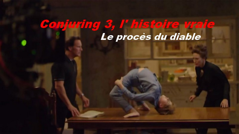 Conjuring 3, l' histoire vraie