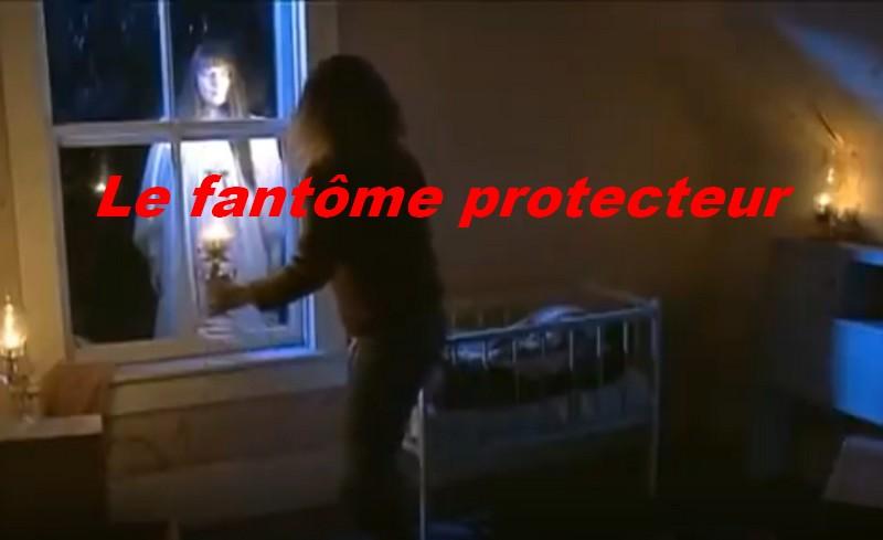 Le fantôme protecteur.