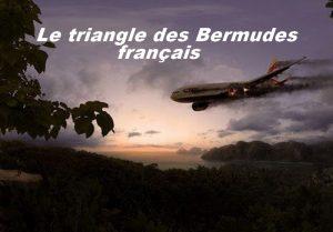 Le triangles des Bermudes français.