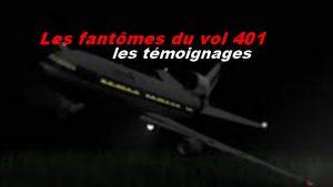 Les fantômes du vol 401, les témoignages
