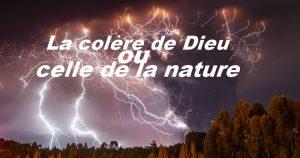 La colère de Dieu ou celle de la nature.