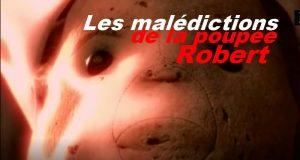 Les malédictions de la poupée Robert