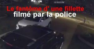 Le fantôme d' une fillette filmé par la police
